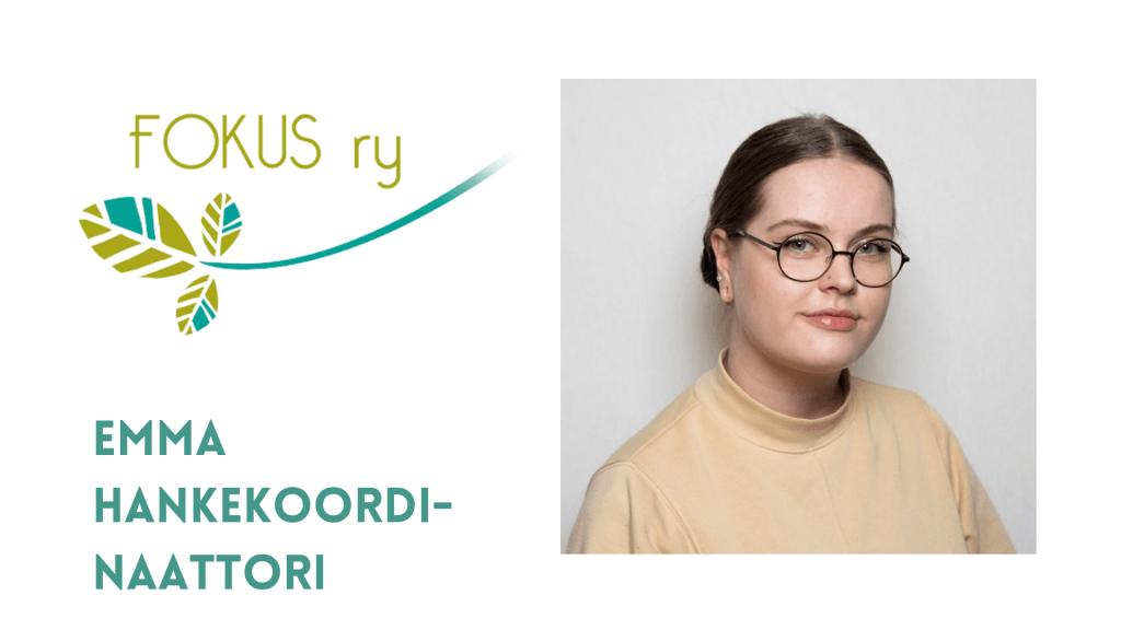 """Emma Palojärven kuva, teksti """"Emma, hankekoordinaattori""""."""